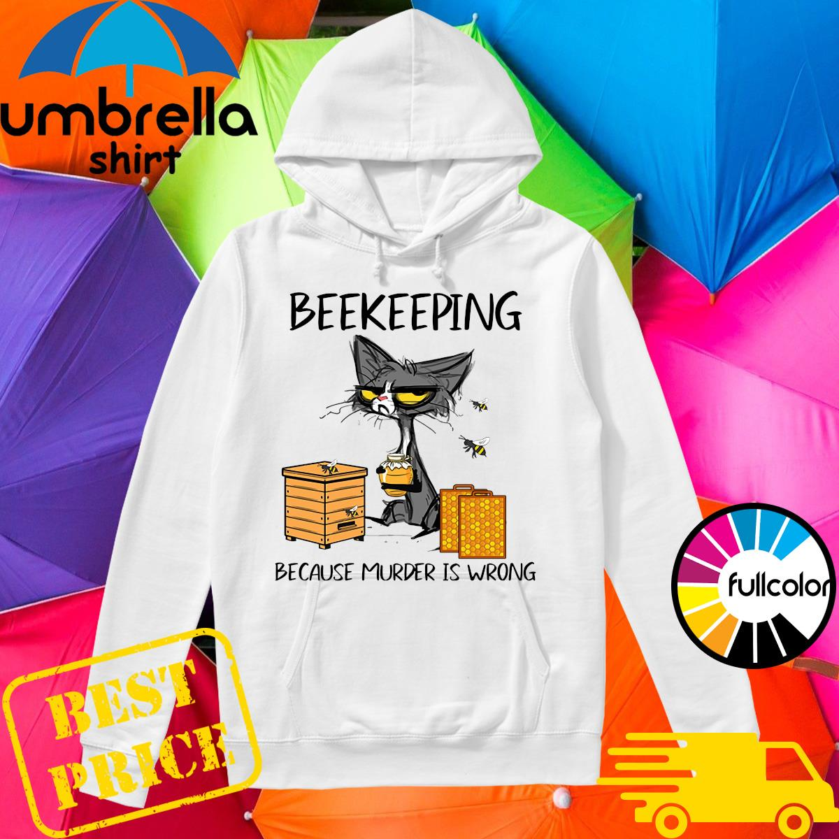Black Cat Beekeeping Because Murder Is Wrong Shirt Hoodie