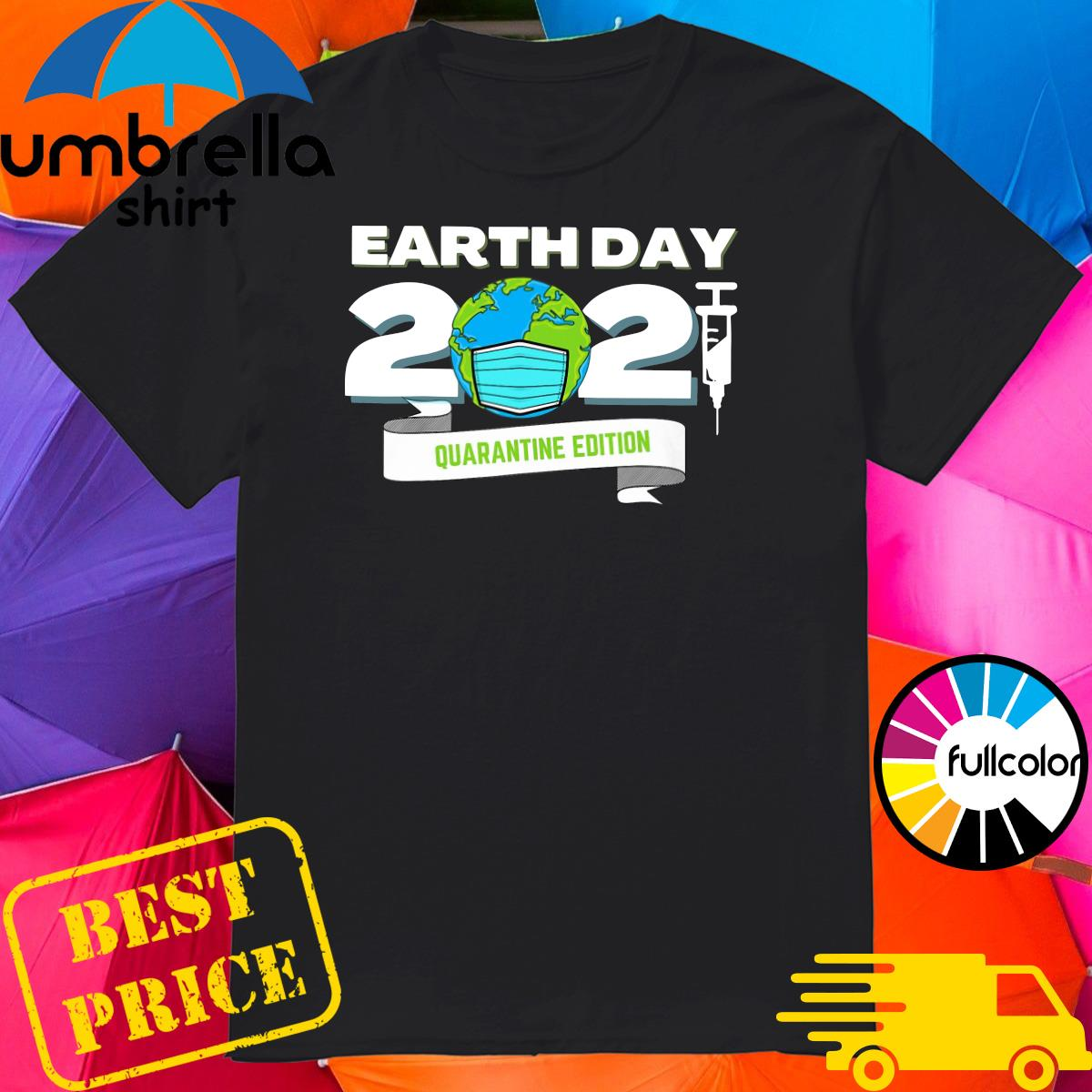 Earth Day 2021 Face Mask Quarantine Edition Shirt