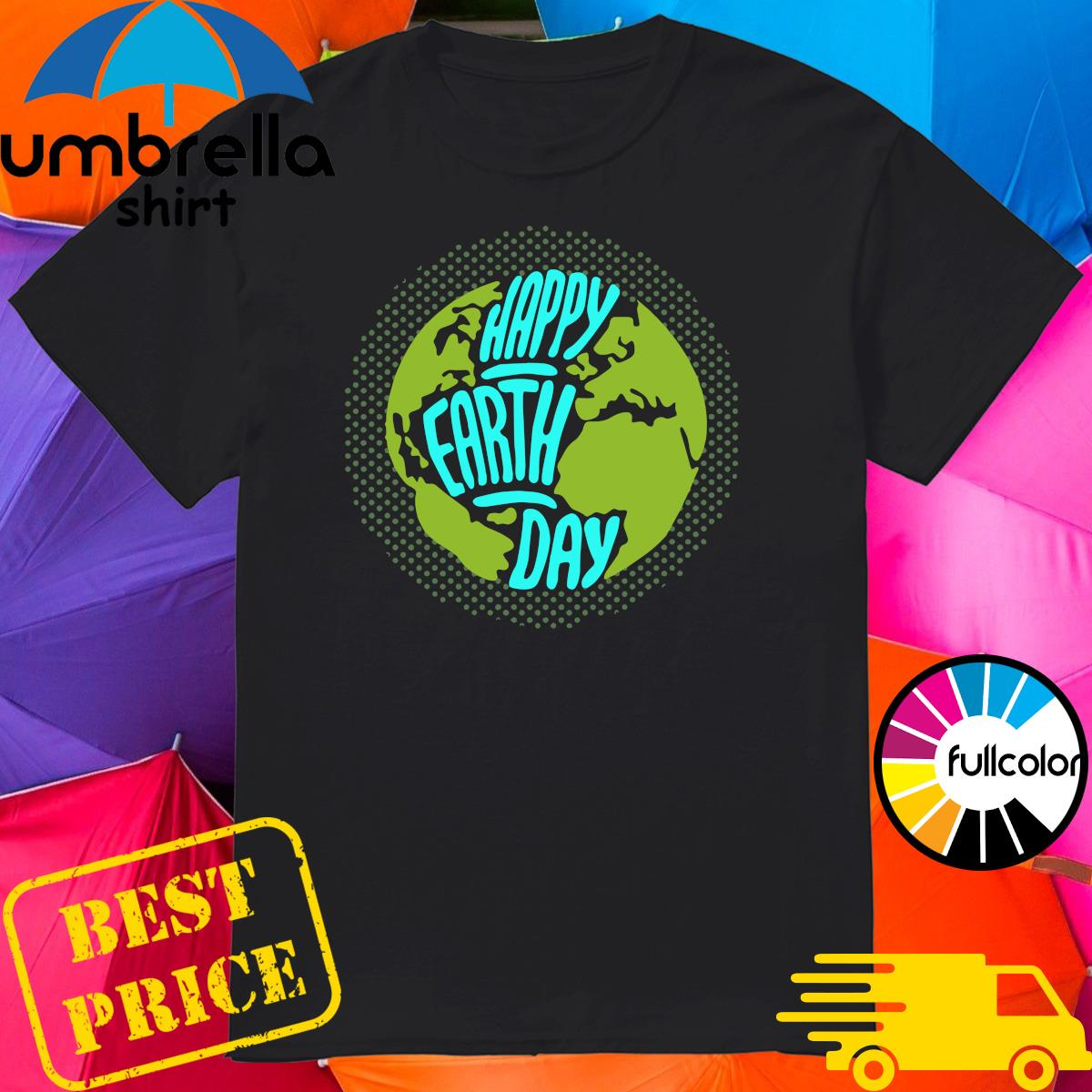 Happy Earth Day 2021 Shirt