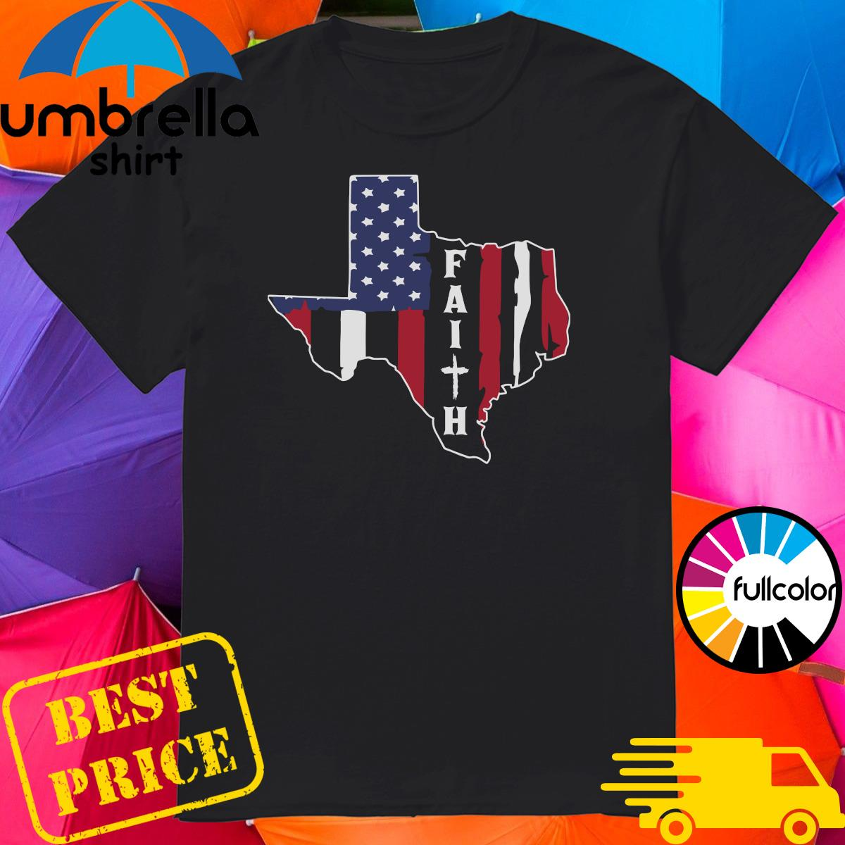 Texas American Flag Jesus Faith Shirt