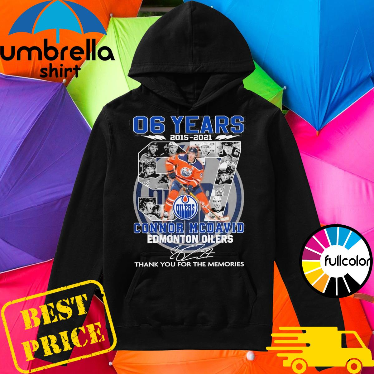 06 Years 2015 2021 The Connor Mcdavid Edmonton Oilers Signature Thank You For The Memories Shirt Hoodie