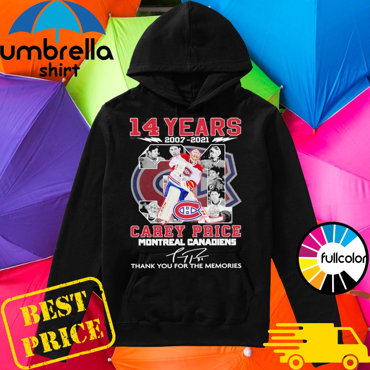 14 Years 2007 2021 The Carey Price Montreal Canadiens Signature Thank You For The Memories Shirt Hoodie
