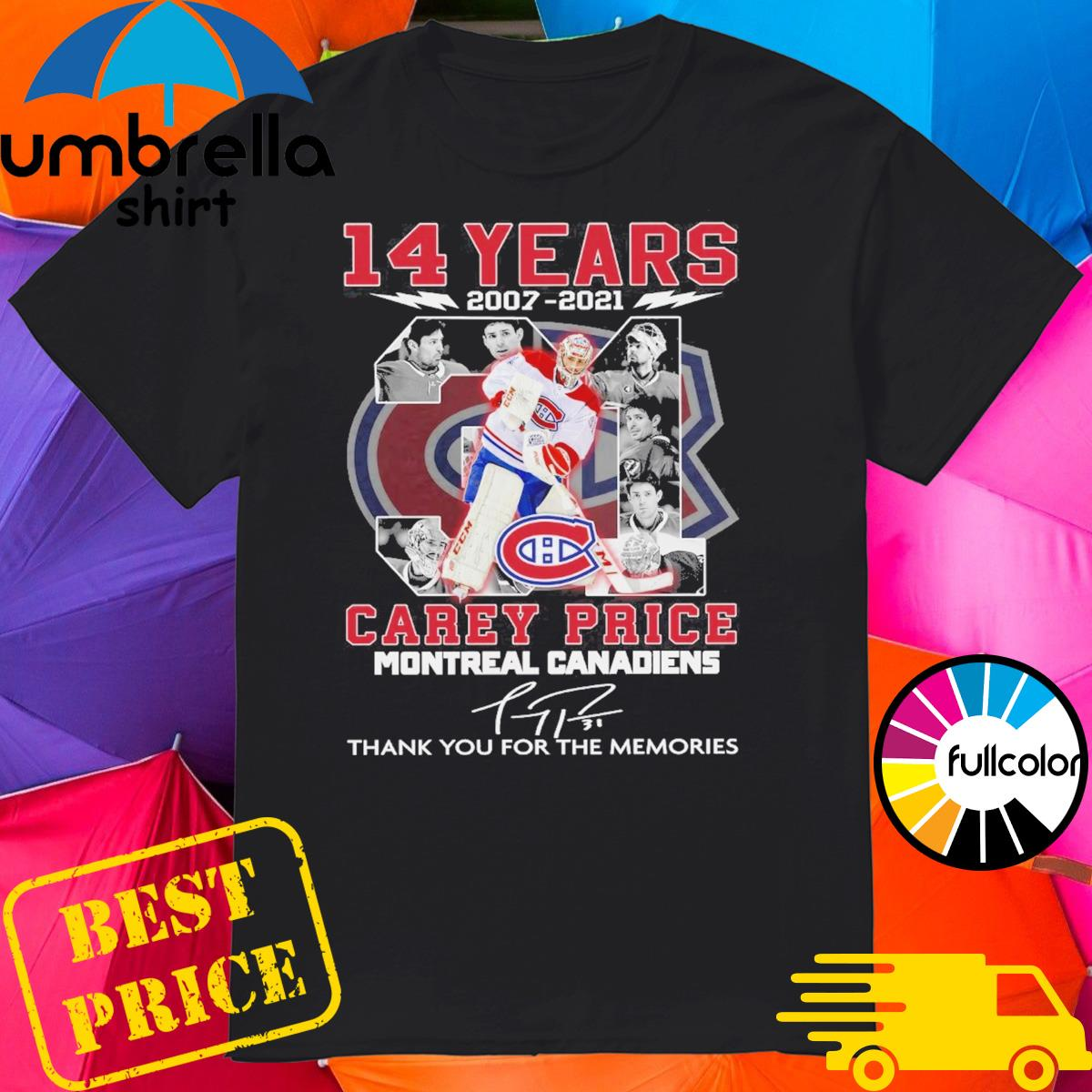 14 Years 2007 2021 The Carey Price Montreal Canadiens Signature Thank You For The Memories Shirt