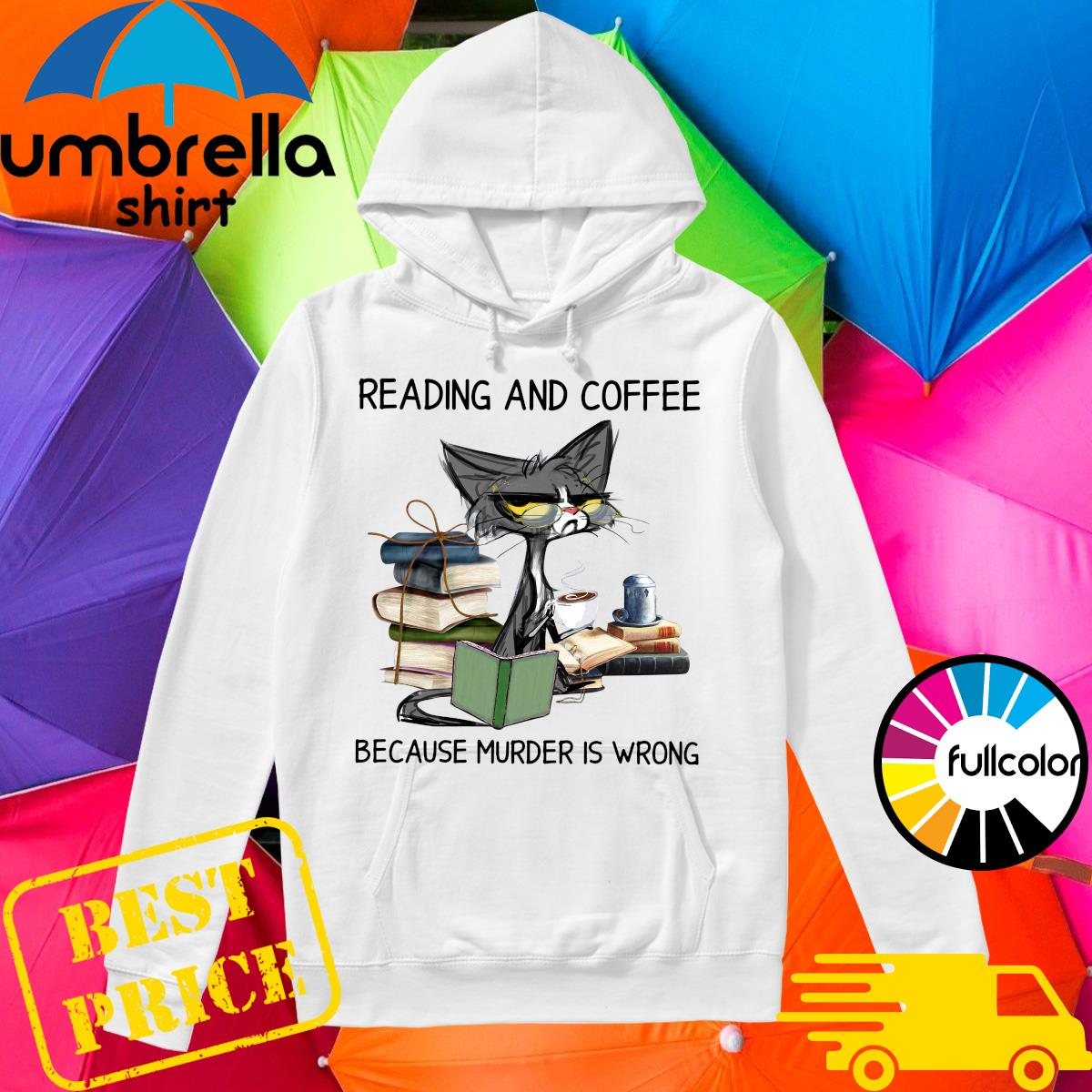 Black Cat Reading Book And Drink Coffee Because Murder Is Wrong Shirt Hoodie
