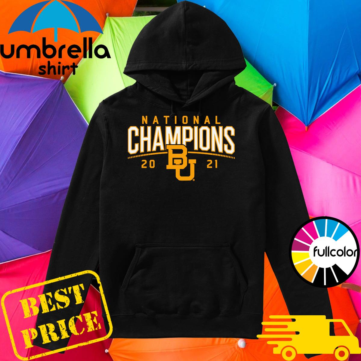 BU Baylor Bears 2021 National Champion Shirt Hoodie