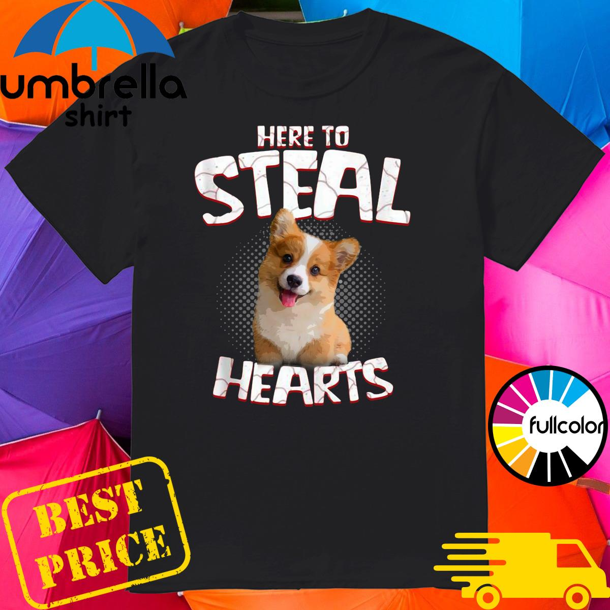 Corgi Here To Steal Hearts Shirt