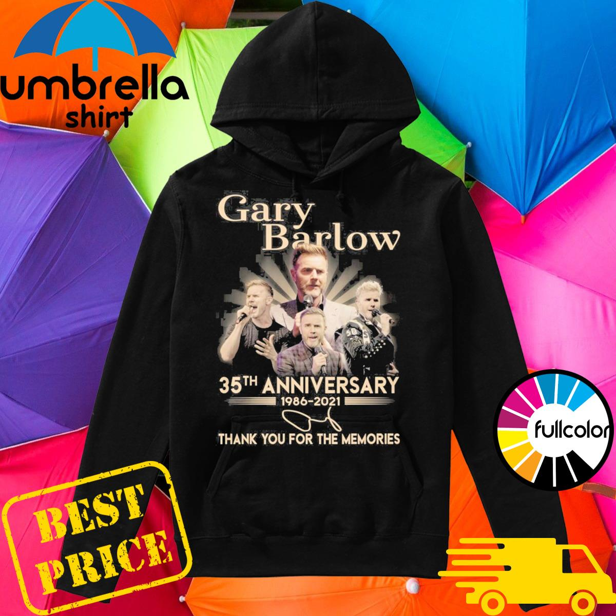 Gary Barlow 35th Anniversary 1986 2021 Signature Thank You For The Memories Shirt Hoodie