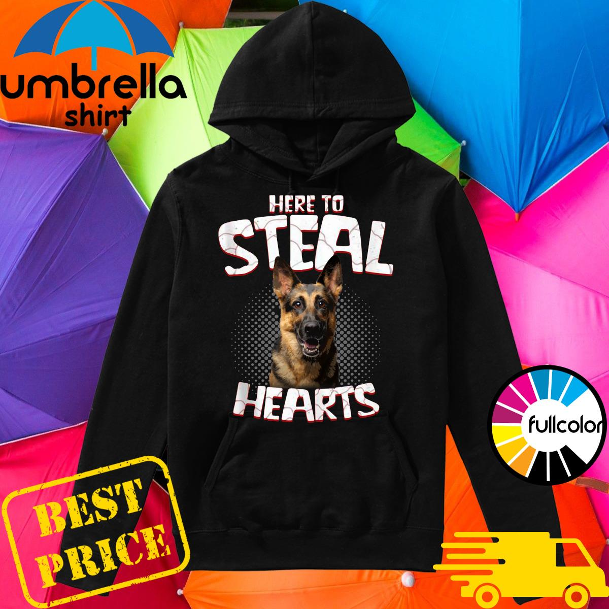 German Shepherd Here To Steal Hearts Shirt Hoodie