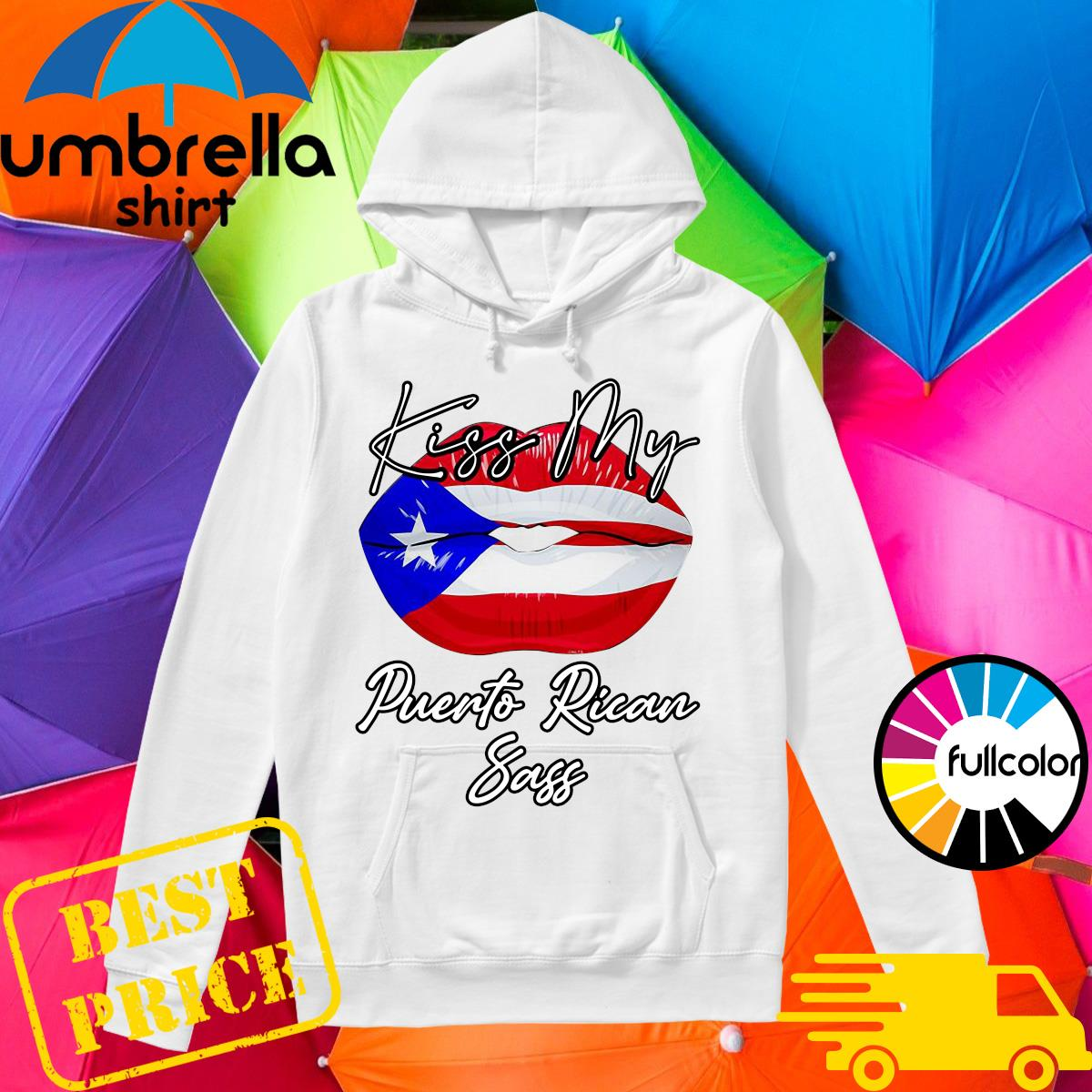 Lips Kiss My Puerto Rican Ass Shirt Hoodie