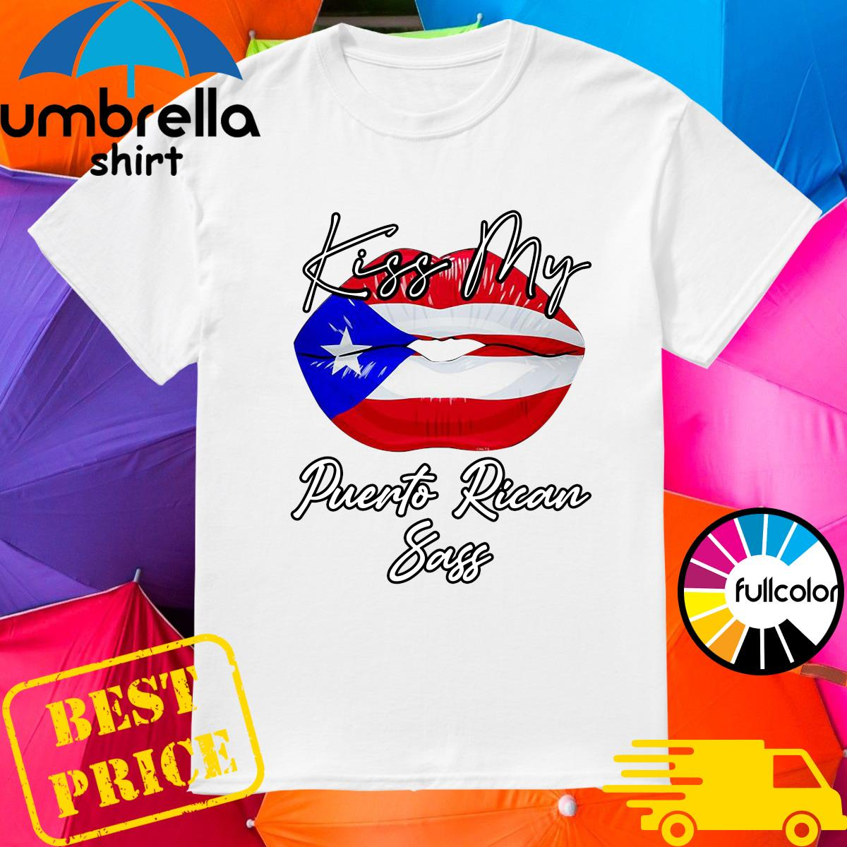 Lips Kiss My Puerto Rican Ass Shirt