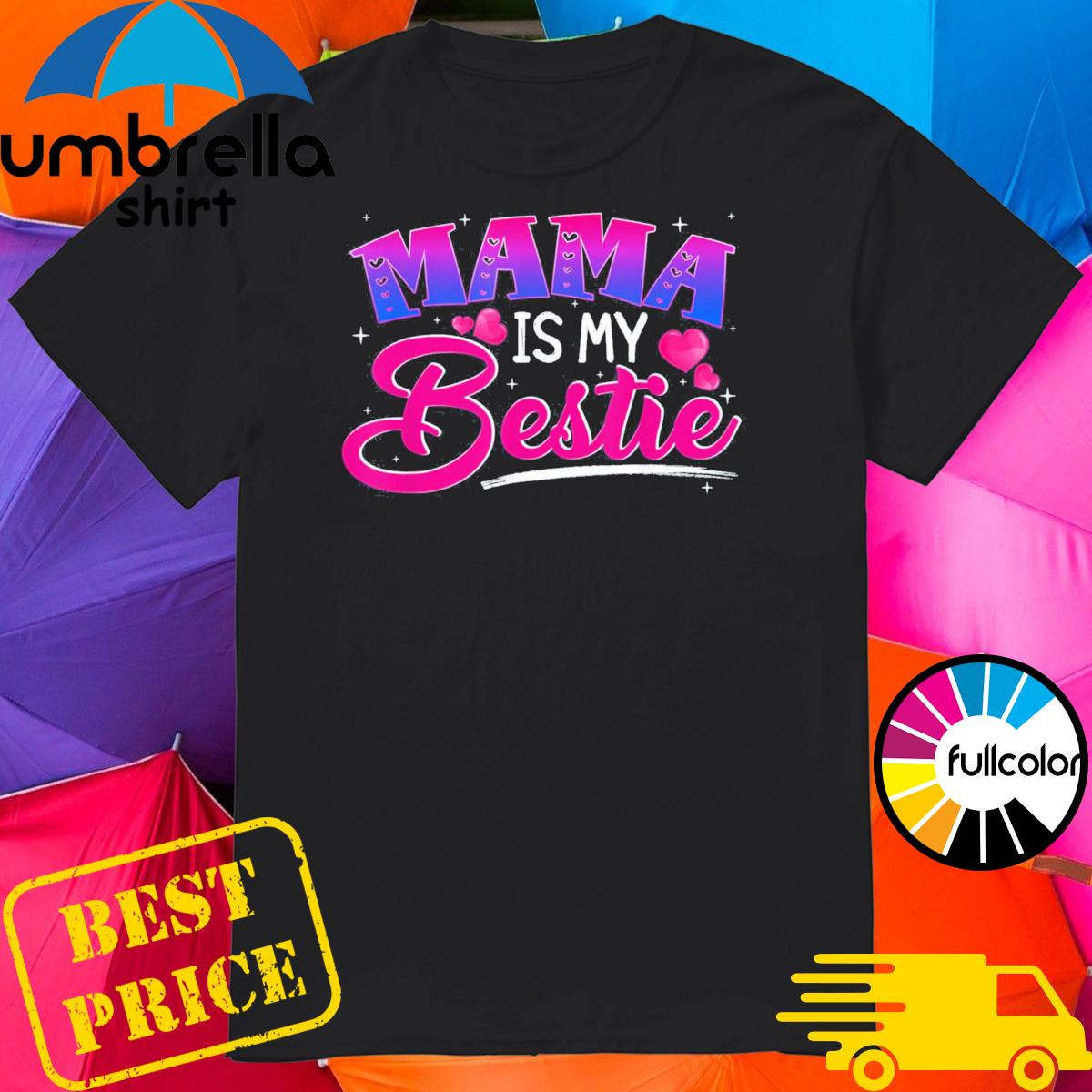 Mama is my bestie funny Mommy Life quotes Mothers Day Classic T-Shirt