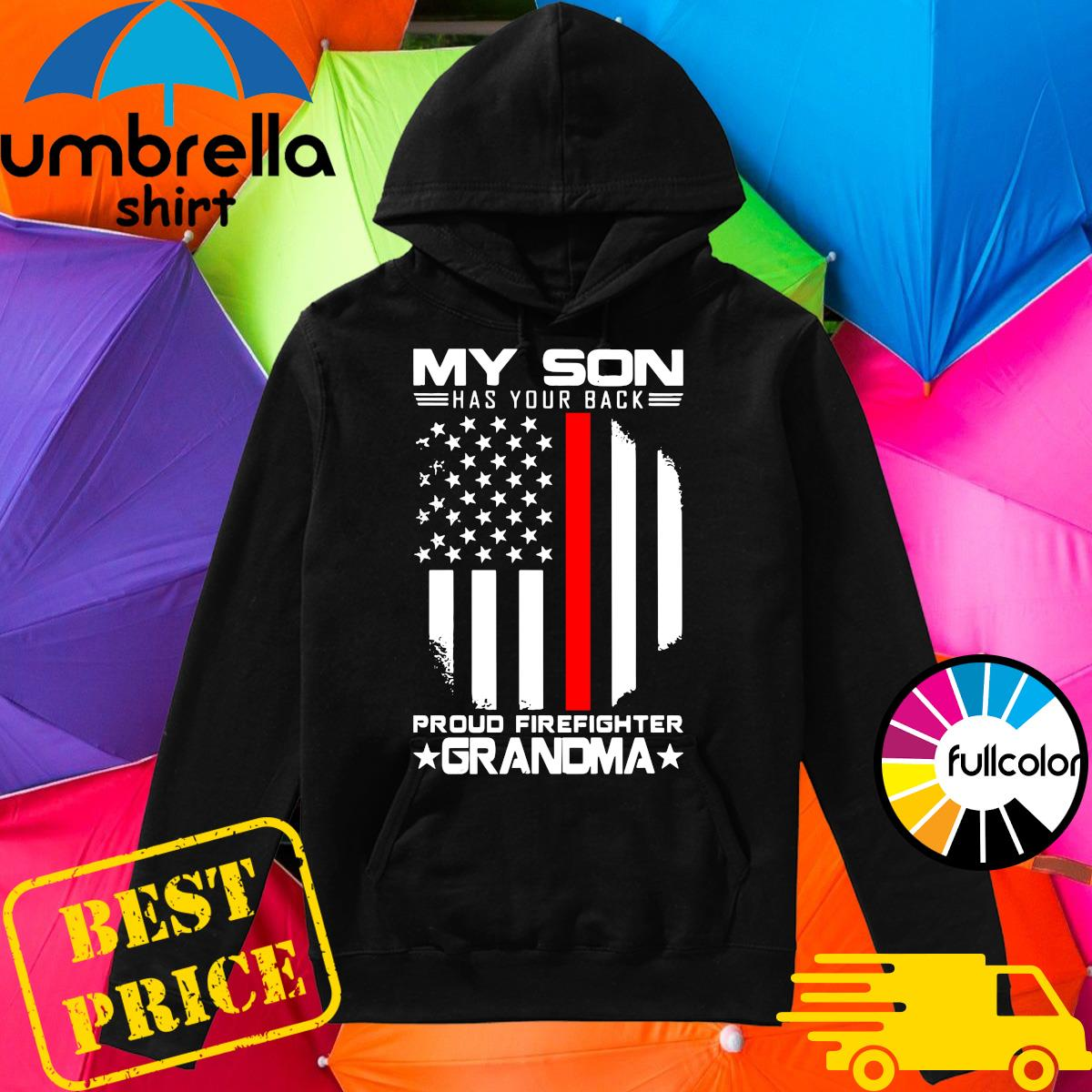 My Son Has Your Back Proud Firefighter Grandma American Flag Shirt Hoodie