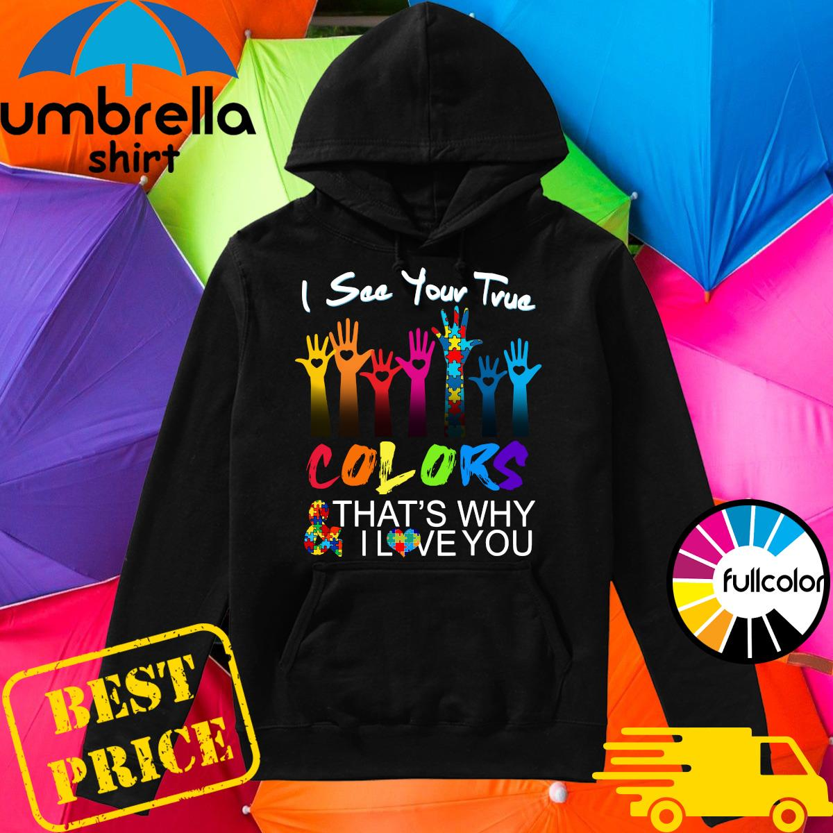 Official Autism Proud Lgbt I See Your Time Colors That's Why I Love You Shirt Hoodie
