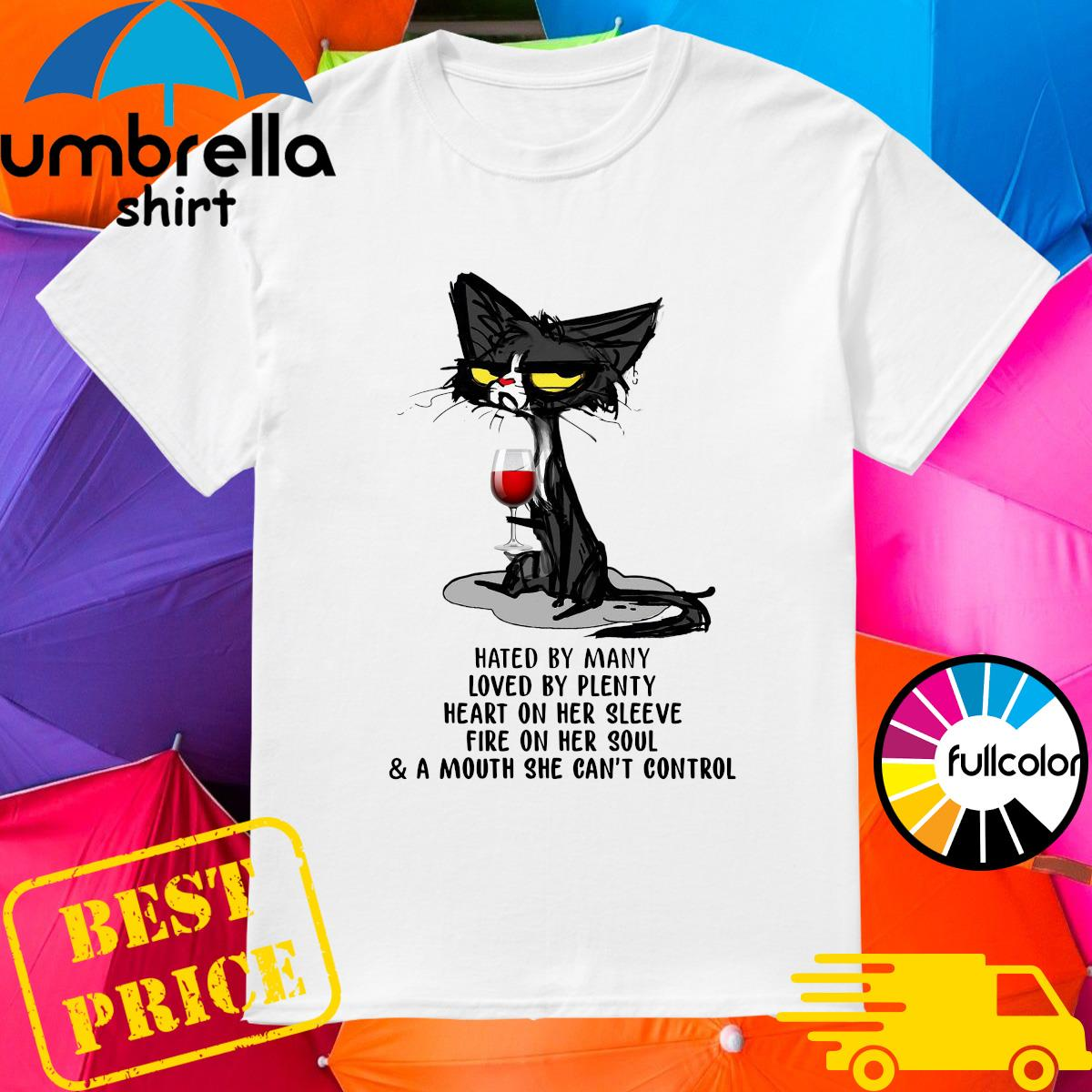 Official Black Cat Drinking Wine Hated By Many Loved By Plenty Heart On Her Sleeve Fire On Her Soul Shirt