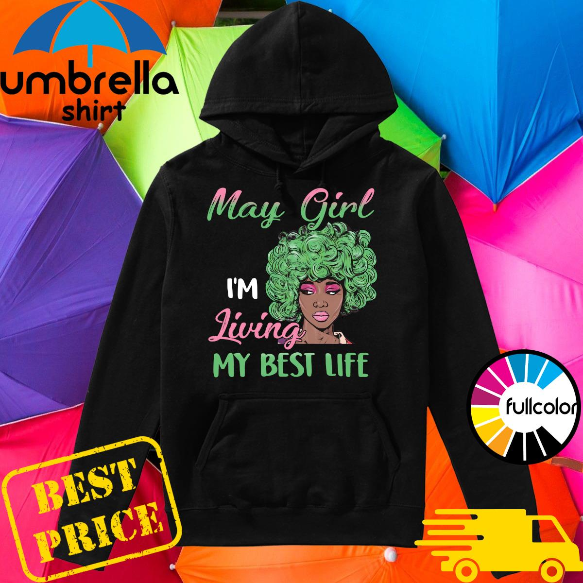 Official Black May Girl I'm Living My Best Life Shirt Hoodie