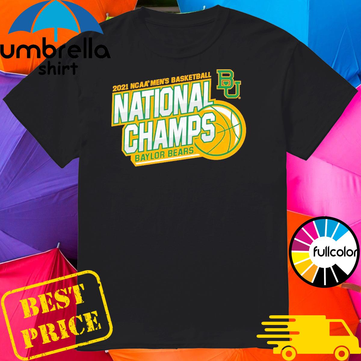 Official BU Baylor Bears 2021 NCAA Men's Basketball National Champions Shirt