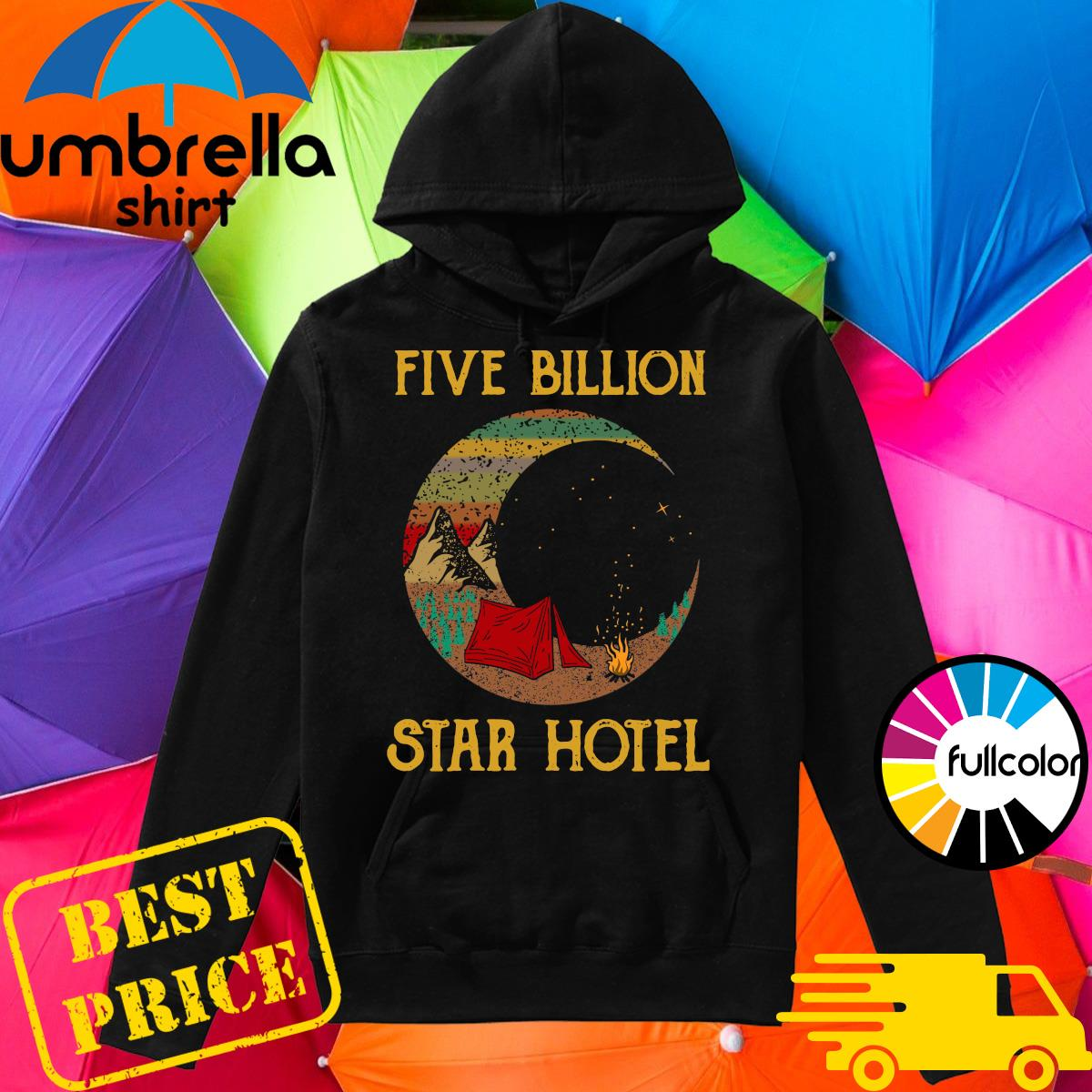 Official Camping Five Billion Star Hotel Shirt Hoodie