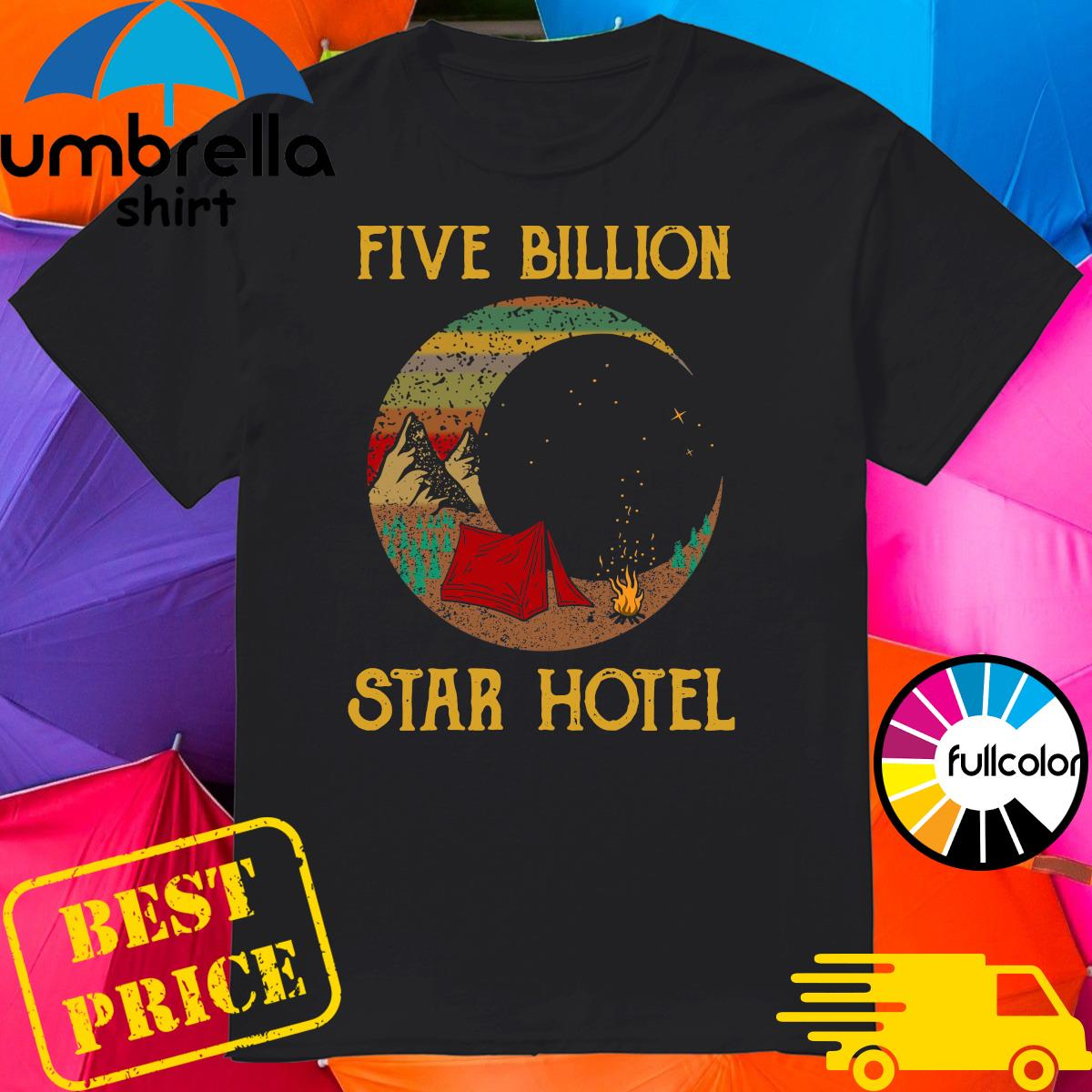 Official Camping Five Billion Star Hotel Shirt