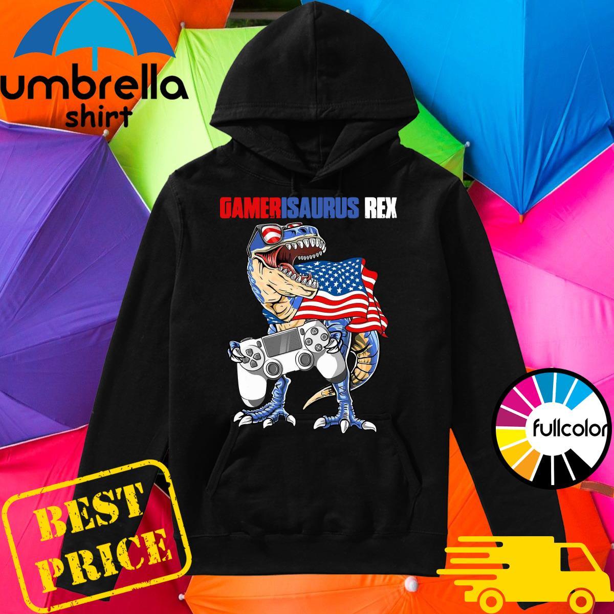 Official Dinosaur Gamer Is Saurus Rex American Flag Shirt Hoodie