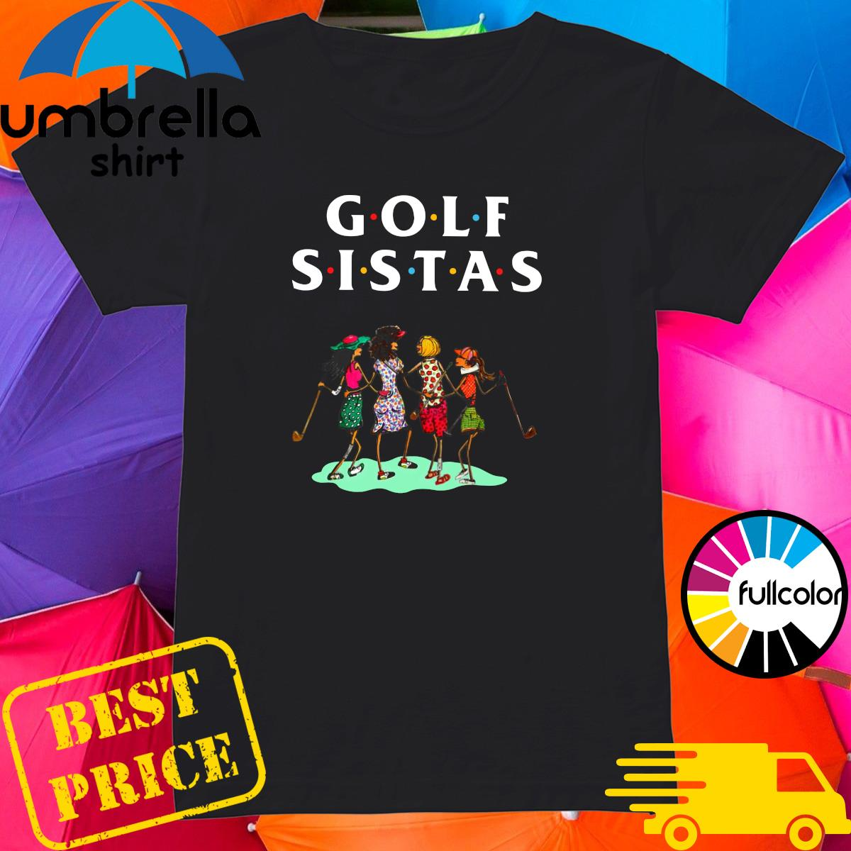 Official Golf Sistas Queen Girl Shirt Ladies
