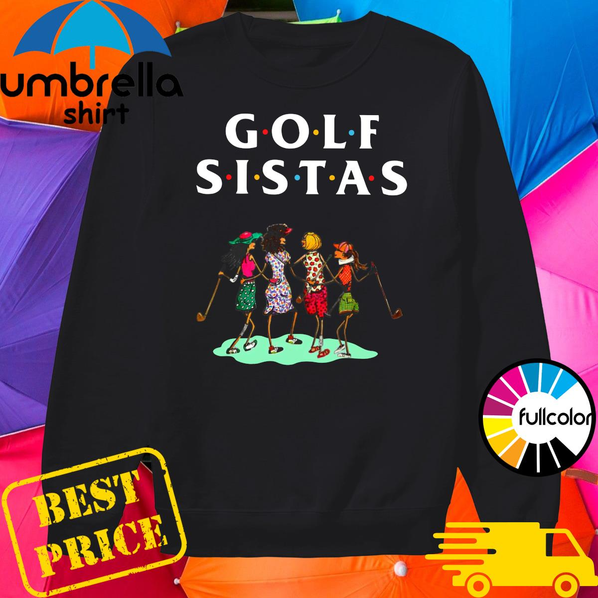 Official Golf Sistas Queen Girl Shirt Sweater