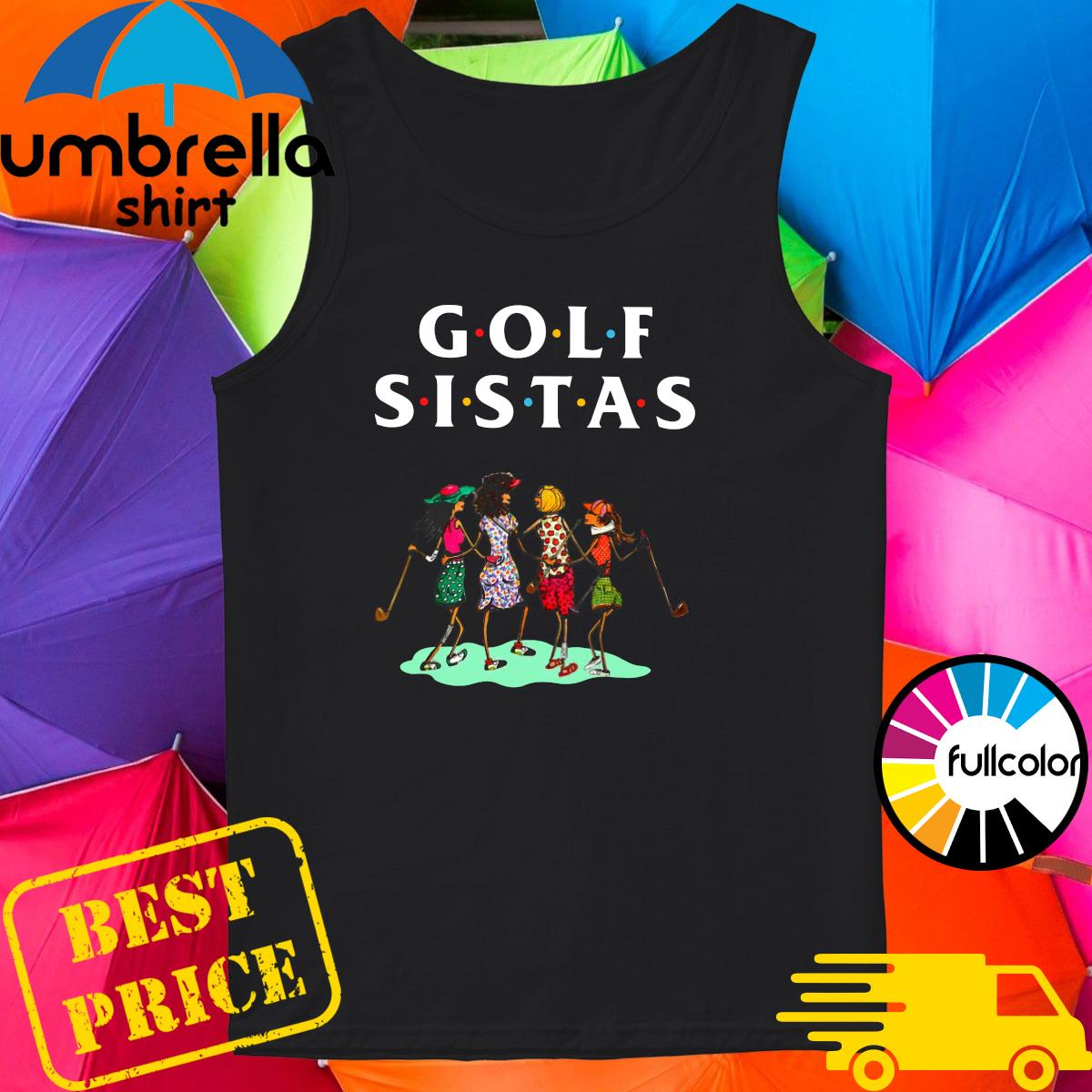 Official Golf Sistas Queen Girl Shirt Tank-top