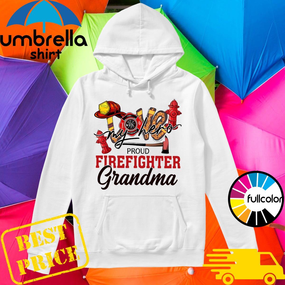 Official Love My Hero Proud Firefighter Grandma Shirt Hoodie