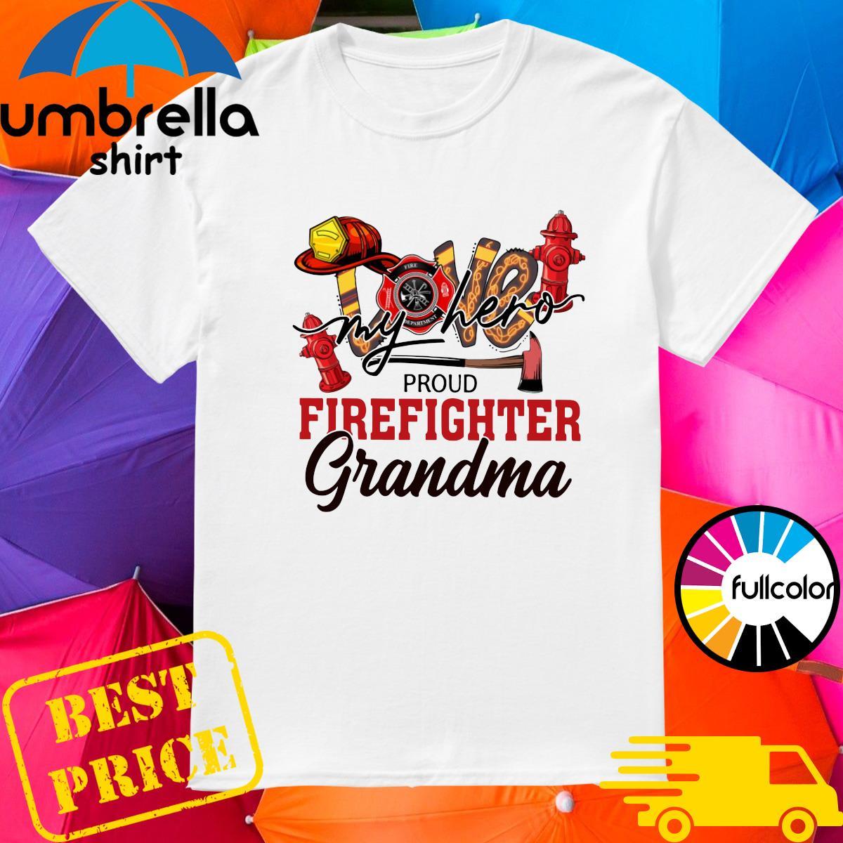 Official Love My Hero Proud Firefighter Grandma Shirt