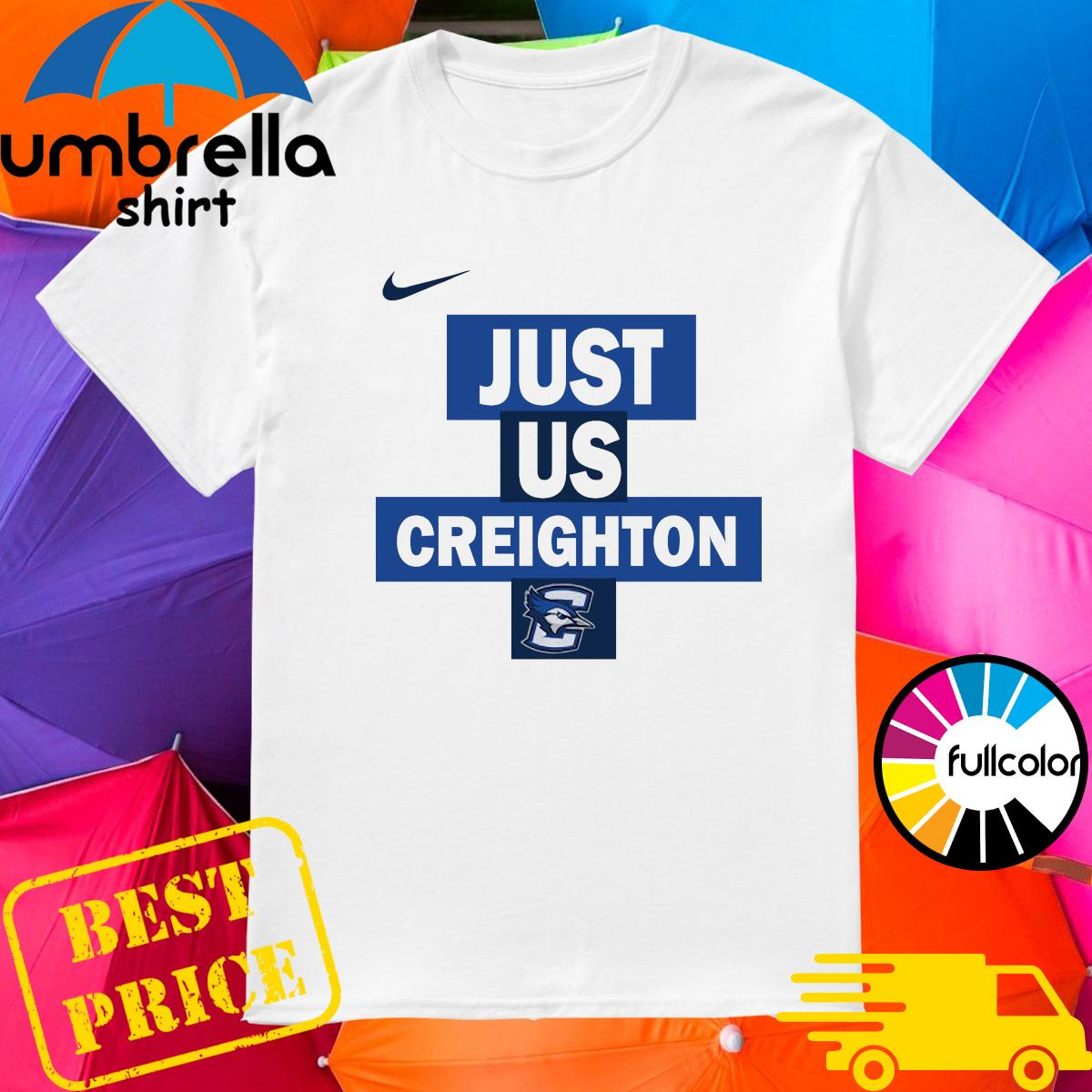 Official nike creighton Bluejays Just Us Shirt