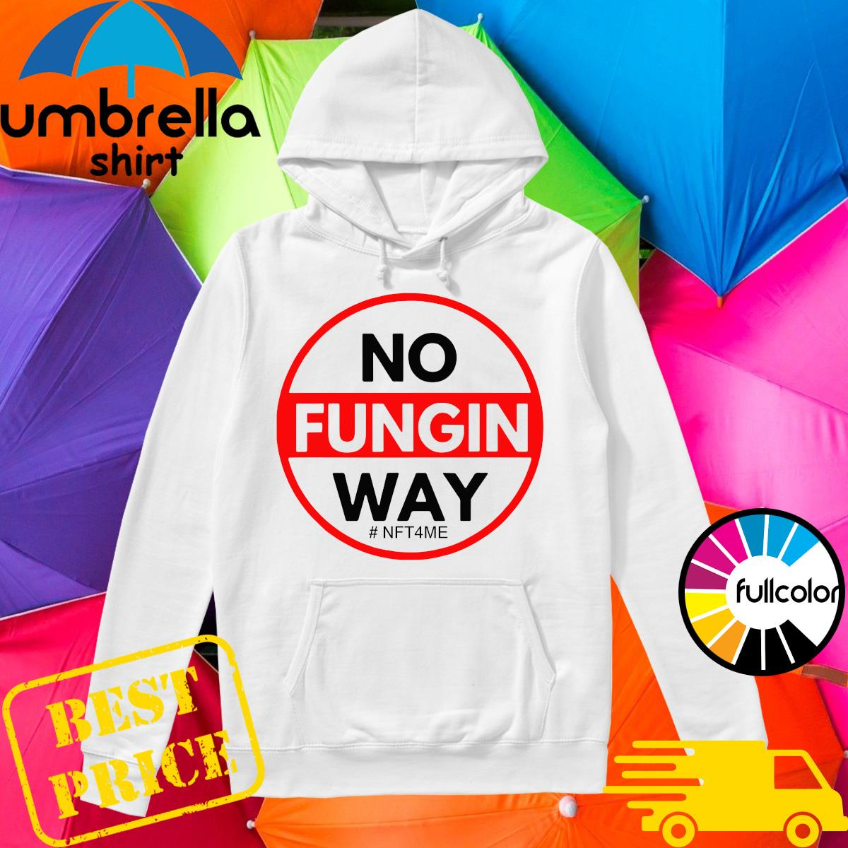 Official No Fungin Way #NFT4ME Hoodie