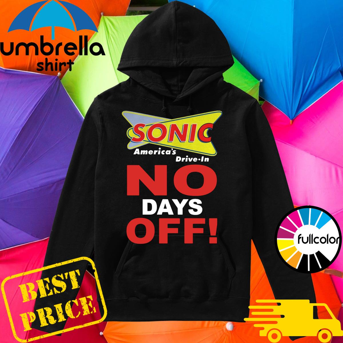 Official Sonic America's Drive In No Days Off Shirt Hoodie