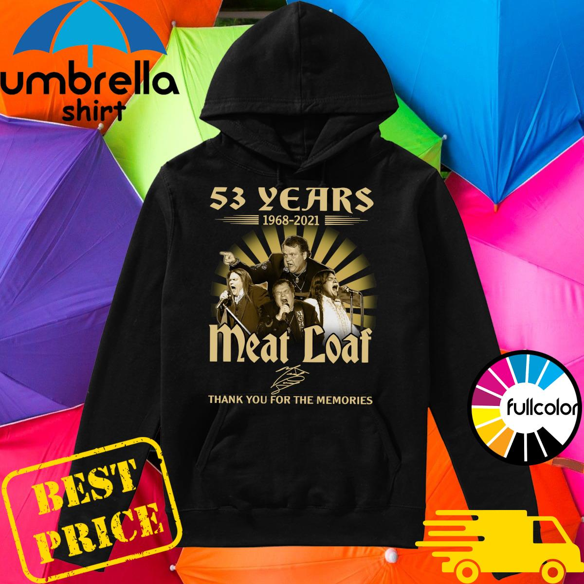 The Meatloaf 53 Years 1986 2021 Signatures Thank You For The Memories Shirt Hoodie